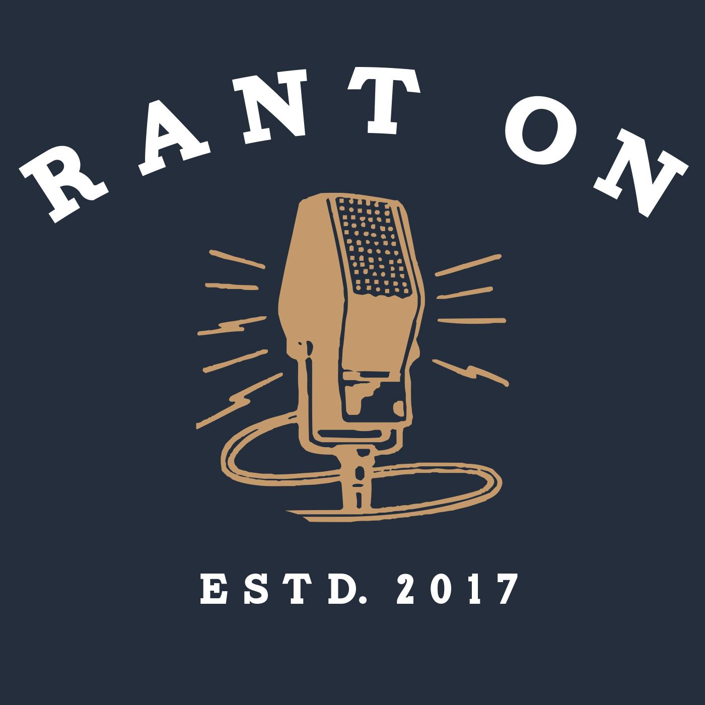 Rant On